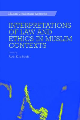 Interpretations of Law and Ethics in Muslim Contexts 9780748645008