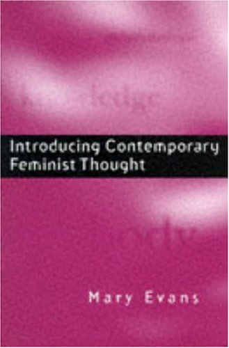 Introducing Contemporary Feminist Thought 9780745614762