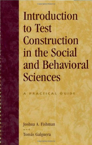 Introduction to Test Construction in the Social and Behavioral Sciences: A Practical Guide 9780742525207