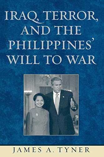 Iraq, Terror, and the Philippines' Will to War 9780742538610