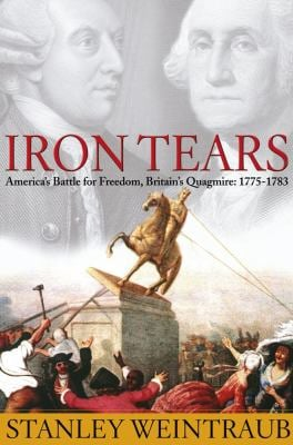 Iron Tears: America's Battle for Freedom, Britain's Quagmire: 1775-1783 9780743226875
