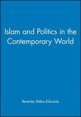 Islam and Politics in the Contemporary World 9780745627120