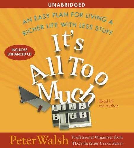 It's All Too Much: An Easy Plan for Living a Richer Life with Less Stuff 9780743567695