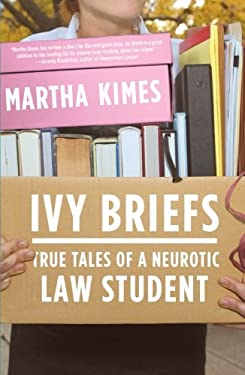 Ivy Briefs: True Tales of a Neurotic Law Student 9780743288392