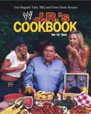 J. R.'s Cookbook: True Ringside Tales, BBQ, and Down-Home Recipies 9780743465045