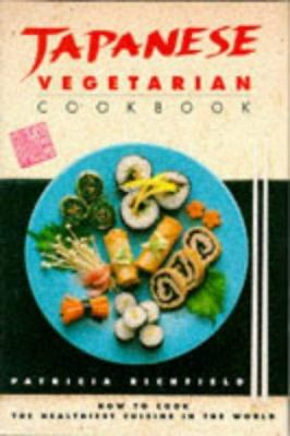 Japanese Vegetarian Cookbook: The Healthiest Cuisine in the World 9780749914127