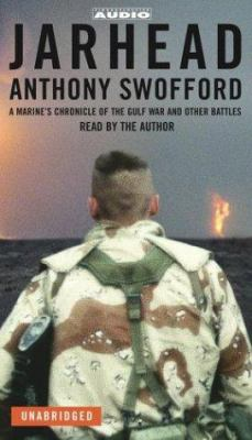 Jarhead: A Marine's Chronicle of the Gulf War and Other Battles 9780743535380