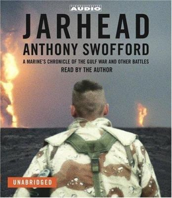 Jarhead: A Marine's Chronicle of the Gulf War and Other Battles 9780743535397
