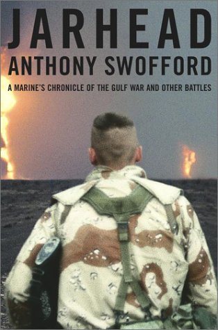 Jarhead: A Marine's Chronicle of the Gulf War and Other Battles 9780743235358