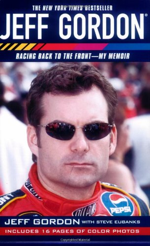 Jeff Gordon: Racing Back to the Front--My Memoir 9780743499774