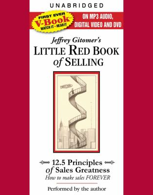 Jeffrey Gitomer's Little Red Book of Selling: 12.5 Principles of Sales Greatness: How to Make Sales Forever [With DVD and Dvdrom] 9780743573764