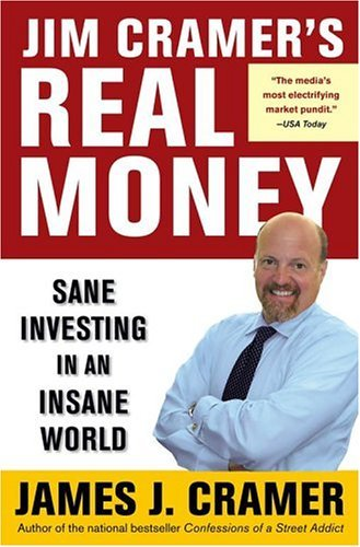 Jim Cramer's Real Money: Sane Investing in an Insane World 9780743224895