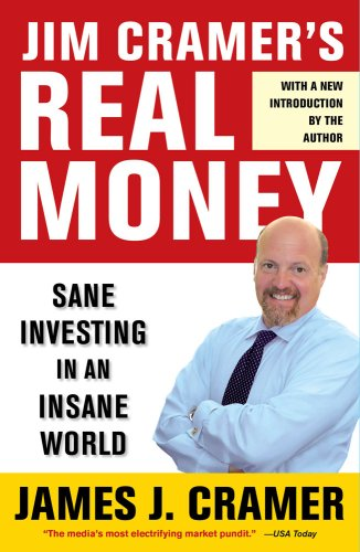 Jim Cramer's Real Money: Sane Investing in an Insane World 9780743224901