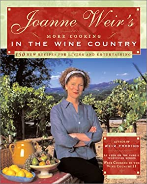 Joanne Weir's More Cooking in the Wine Country: 100 New Recipes for Living and Entertaining 9780743212519