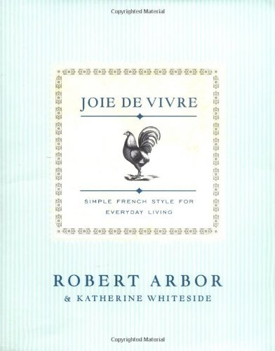 Joie de Vivre: Simple French Style for Everyday Living 9780743223539