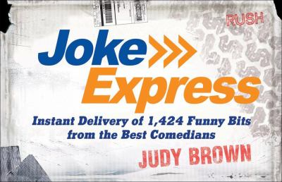 Joke Express: Instant Delivery of 1,424 Funny Bits from the Best Comedians