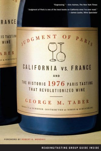 Judgment of Paris: California Vs. France and the Historic 1976 Paris Tasting That Revolutionized Wine 9780743297325