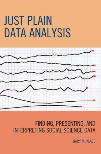 Just Plain Data Analysis: Finding, Presenting, and Interpreting Social Science Data 9780742560529