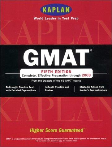 Kaplan GMAT, Fifth Edition: Higher Score Guaranteed 9780743205276