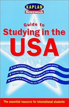 Kaplan Guide to Studying in the USA: What International Students and Their Families Need to Know 9780743214254