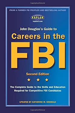 Kaplan John Douglas's Guide to Careers in the FBI 9780743272803