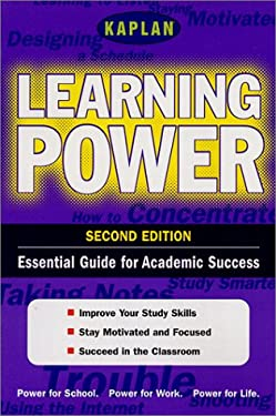 Kaplan Learning Power, Second Edition: Empower Yourself! Study Skills for the Real World 9780743205221