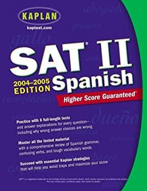Kaplan SAT II: Spanish 2004-2005 9780743251945