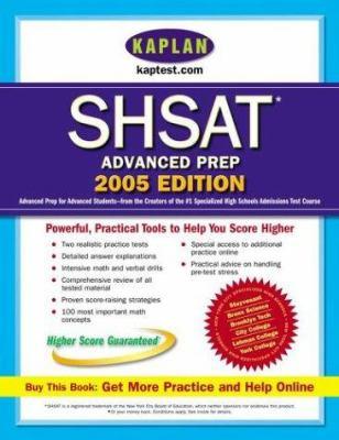 Kaplan SHSAT Advanced Prep: Advanced Prep for Advanced Students 9780743251839