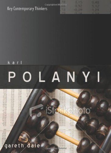 Karl Polanyi: The Limits of the Market 9780745640723