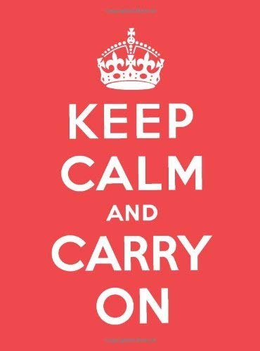 Keep Calm and Carry on: Good Advice for Hard Times 9780740793400