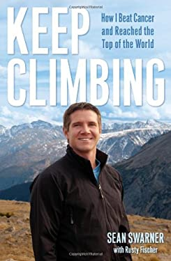 Keep Climbing: How I Beat Cancer and Reached the Top of the World 9780743292054