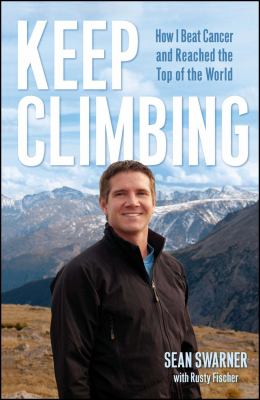 Keep Climbing: How I Beat Cancer and Reached the Top of the World 9780743292061