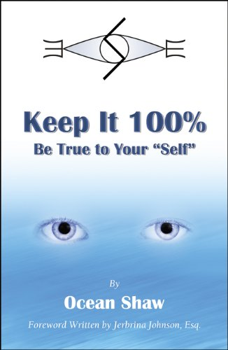 Keep It 100%: Be True to Yourself 9780741452511