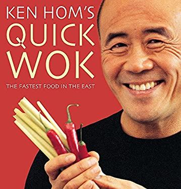 Ken Hom's Quick Wok: The Fastest Food in the East 9780747276005