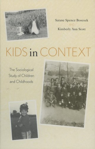 Kids in Context: The Sociological Study of Children and Childhoods 9780742520240