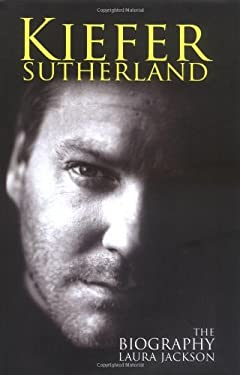 Kiefer Sutherland: The Biography 9780749951047