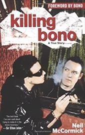 Killing Bono: I Was Bono's Doppelganger 2759905