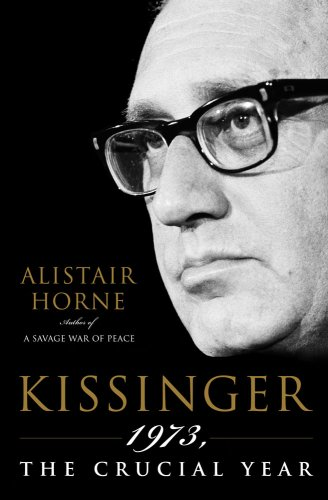 Kissinger: 1973, the Crucial Year 9780743272834