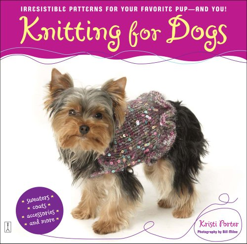 Knitting for Dogs: Irresistible Patterns for Your Favorite Pup -- And You! 9780743270168