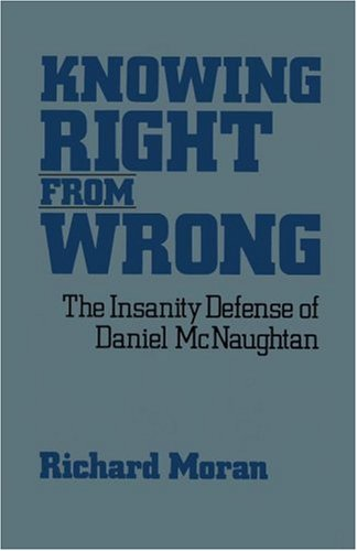 Knowing Right from Wrong: The Insanity Defense of Daniel McNaughtan 9780743205894