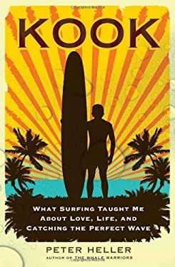 Kook: What Surfing Taught Me about Love, Life, and Catching the Perfect Wave 9780743294201