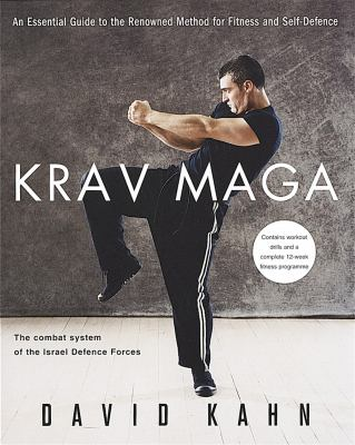 Krav Maga: An Essential Guide to the Renowned Method for Fitness and Self-Defence 9780749925918