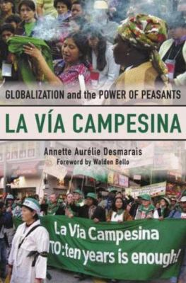 La Via Campesina: Globalization and the Power of Peasants 9780745327044