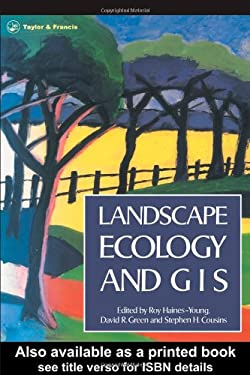 Landscape Ecology and Geographical Information Systems 9780748402526