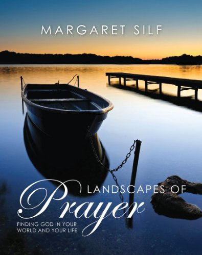 Landscapes of Prayer: Finding God in Your World and Your Life 9780745955285