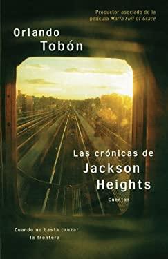 Las Cronicas de Jackson Heights: Cuando No Basta Cruzar la Frontera... Cuentos 9780743286596