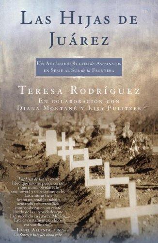 Las Hijas de Juarez: Un Autentico Relato de Asesinatos en Serie al Sur de la Frontera 9780743293020
