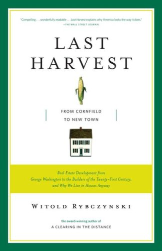 Last Harvest: From Cornfield to New Town 9780743235976