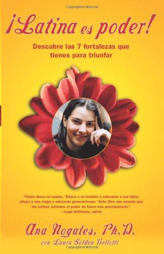 Latina Es Poder!: Descubre las 7 Fortalezas Que Tienes Para Triunfar 9780743236072