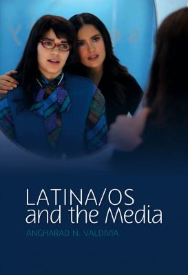 Latina/os in the Media 9780745640082
